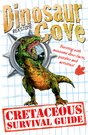 Dinosaur Cove Cretaceous Survival Guide