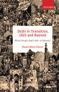 Delhi in Transition, 1821 and Beyond