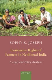 Customary Rights of Farmers in Neoliberal India