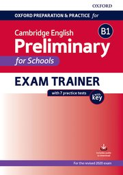 Oxford Preparation and Practice for Cambridge English: B1 Preliminary for Schools Exam Trainer with Key