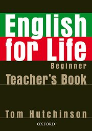 English for Life Beginner: Teacher's Book Pack
