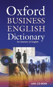 Oxford Business English Dictionary for Learners of English and CD-Rom