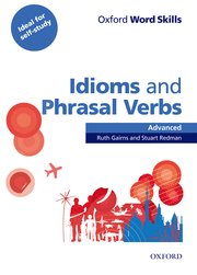 Oxford Word Skills Advanced Idioms & Phrasal Verbs Student Book with Key