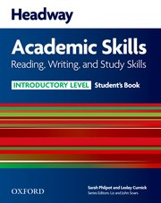 Headway Academic Skills Introductory Reading, Writing, and Study Skills Student's Book