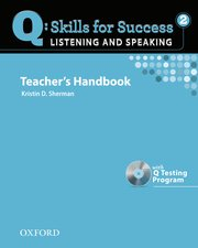 Q Skills for Success Listening and Speaking 2 Teacher's Book with Testing Program CD-ROM