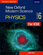New Oxford Modern Science- Revised Edition Physics Coursebook 6
