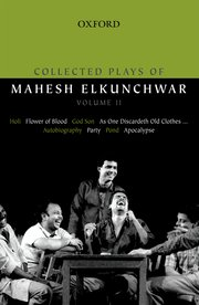 Collected Plays of Mahesh Elkunchwar Volume 2