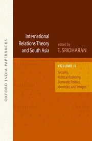 International Relations Theory and South Asia  Volume 2