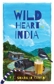 The Wild Heart of India