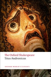 The Oxford Shakespeare-Titus andronicus Reissue