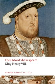 The Oxford Shakespeare-King Henry VIII Or All is True