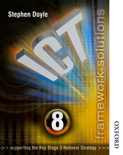 ICT Framework Solutions Student Book Year 8
