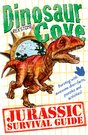 Dinosaur Cove Jurassic Survival Guide