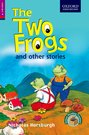 Oxford Reading Treasure Series: 4B The Two Frogs and Other Stories