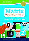 Matrix Computing for 11-14: Teacher Handbook 2