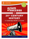 Exam Success in 20th Century History for Cambridge IGCSERG & O Level