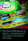The Oxford Handbook of Media, Technology, and Organization Studies