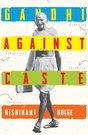 Gandhi against Caste