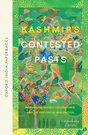 Kashmir's Contested Pasts (OIP)