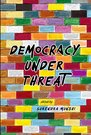 Democracy under Threat