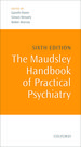 The Maudsley Handbook of Practical Psychiatry